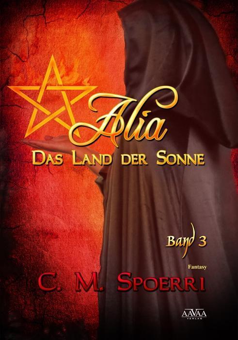 Alia - Das Land der Sonne (Band 3) als eBook von C. M. Spoerri