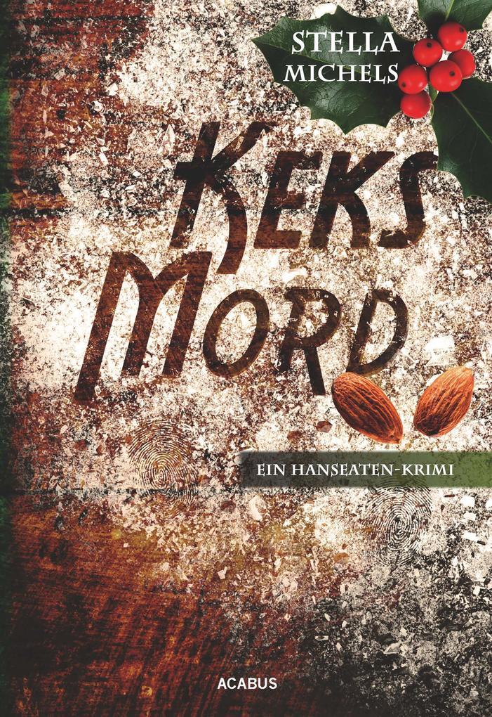 Keks-Mord. Ein Hanseaten-Krimi als eBook