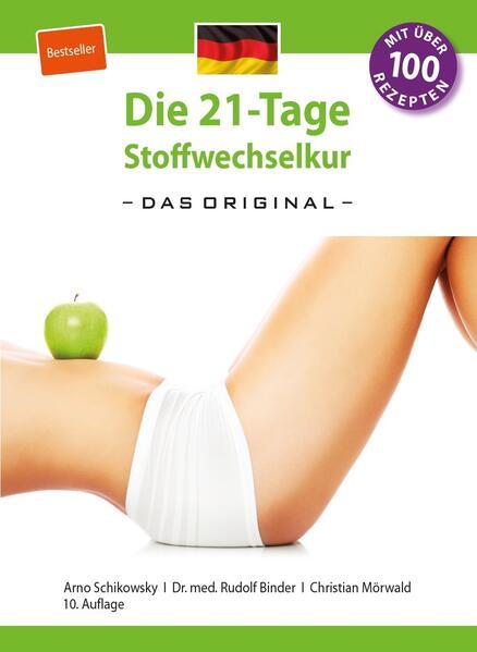 Die 21-Tage Stoffwechselkur - das Original- (German Edition) als Buch von Arno Schikowsky, Rudolf Binder, Christian Mörw