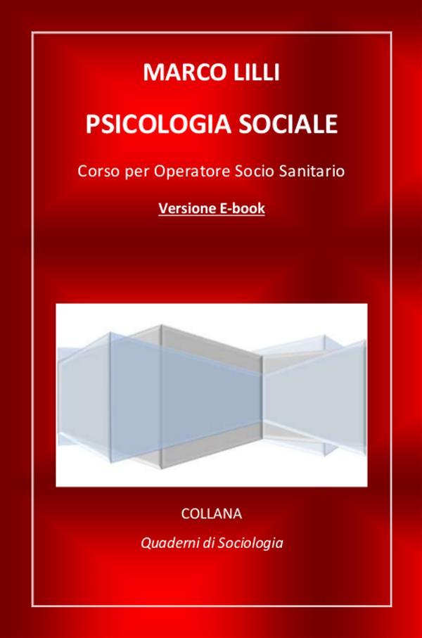 Psicologia sociale. Corso per operatore socio sanitario als eBook von Dott. Marco LILLI - Youcanprint