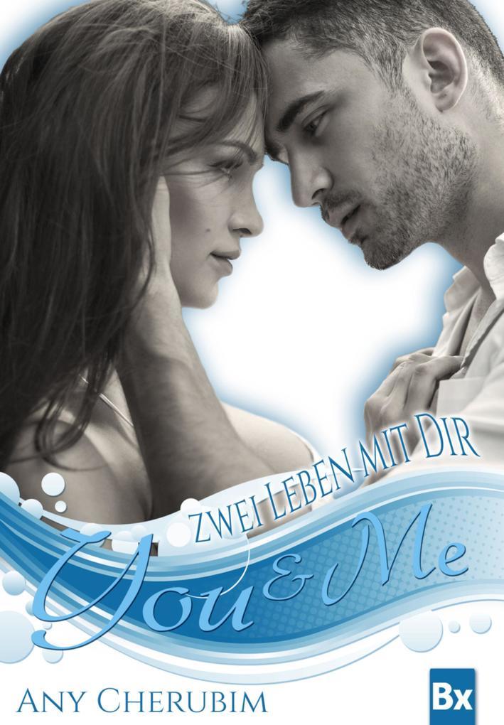 YOU & ME - Zwei Leben mit dir als eBook