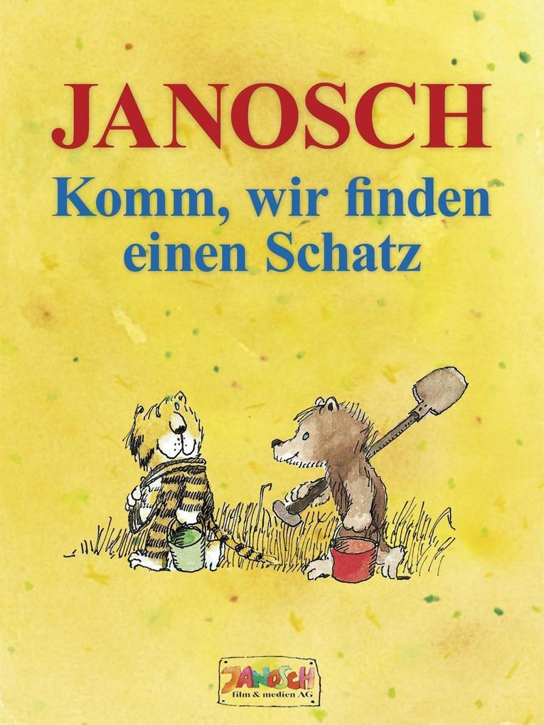 Komm, wir finden einen Schatz als eBook von Janosch