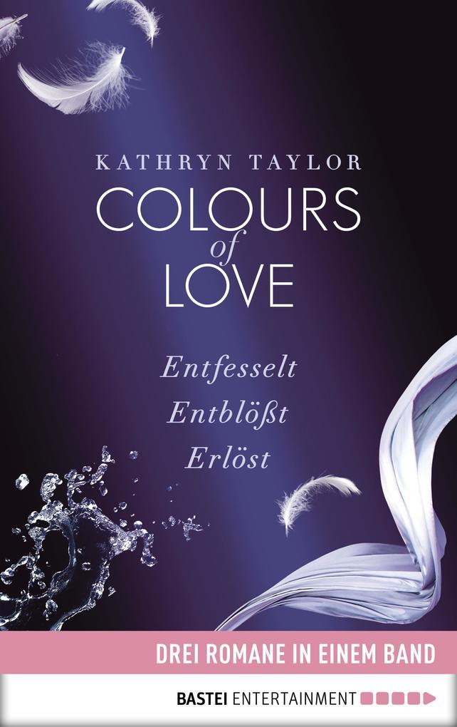 Colours of Love: Drei Romane in einem Band als eBook