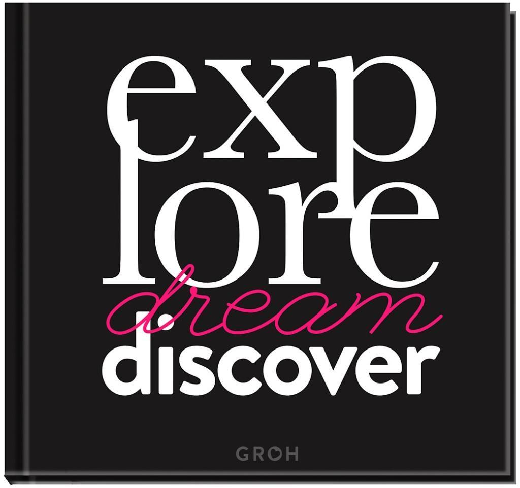 Explore. Dream. Discover als Buch von