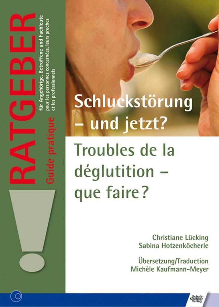 Schluckstörung - und jetzt? Troubles de la déglutition - que faire?? als eBook
