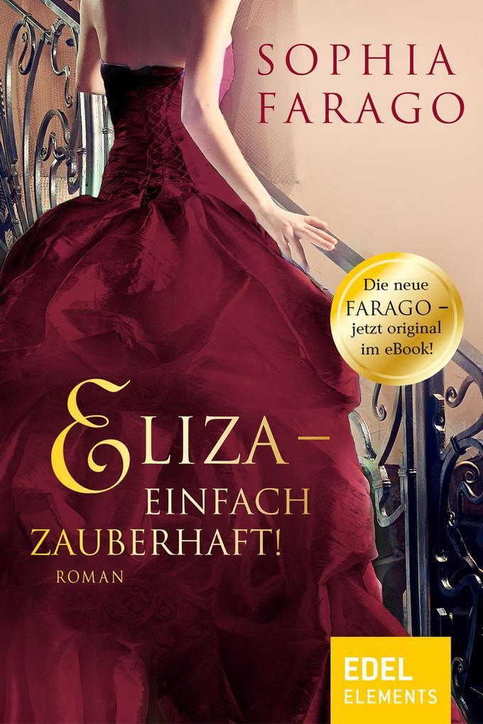 Eliza - einfach zauberhaft! als eBook von Sophia Farago