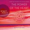 The Power of the Heart - Finde den wahren Sinn deines Lebens (Autorisierte Lesefassung mit Musik)