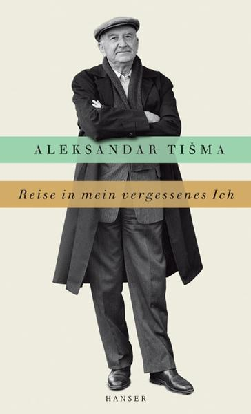 Reise in mein vergessenes Ich als Buch von Aleksandar Tisma