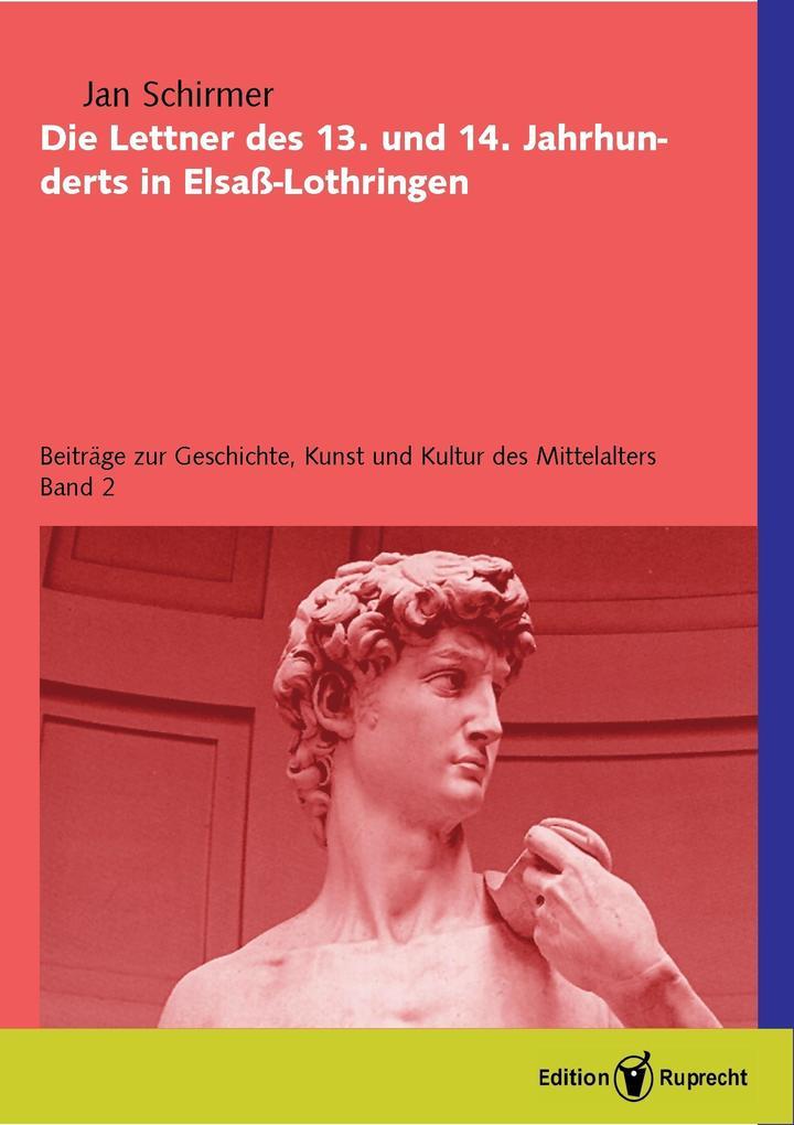 Die Lettner des 13. und 14. Jahrhunderts in Elsass-Lothringen als eBook