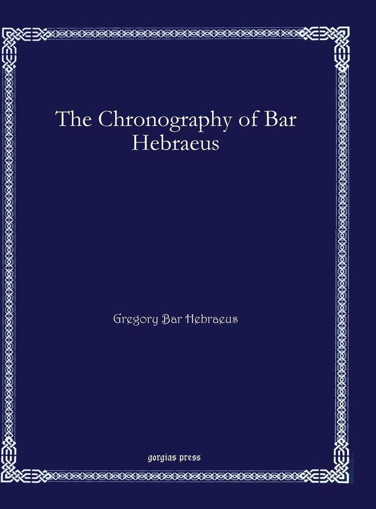 The Chronography of Bar Hebraeus