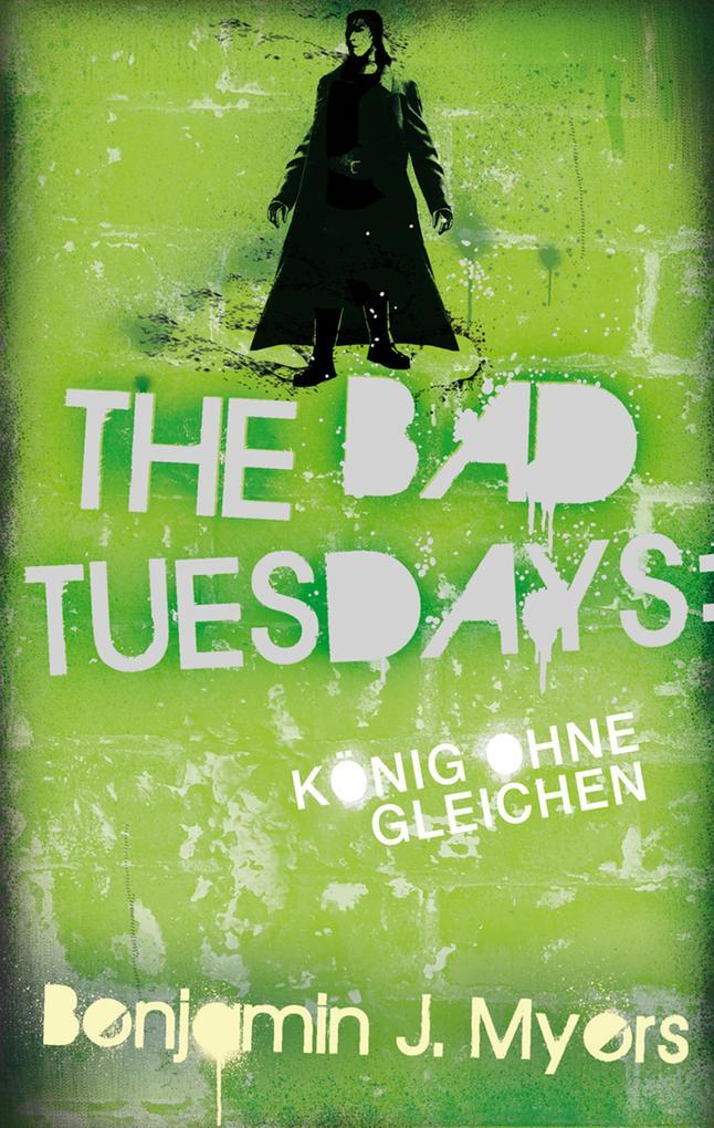 The Bad Tuesdays: König ohnegleichen als eBook