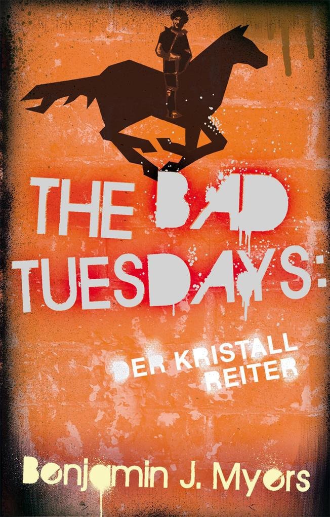 The Bad Tuesdays: Der Kristallreiter als eBook