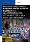 Bergmann/Schaefer kompakt - Lehrbuch der Experimentalphysik: Quantenphysik - Atomare Teilchen und Festkörper