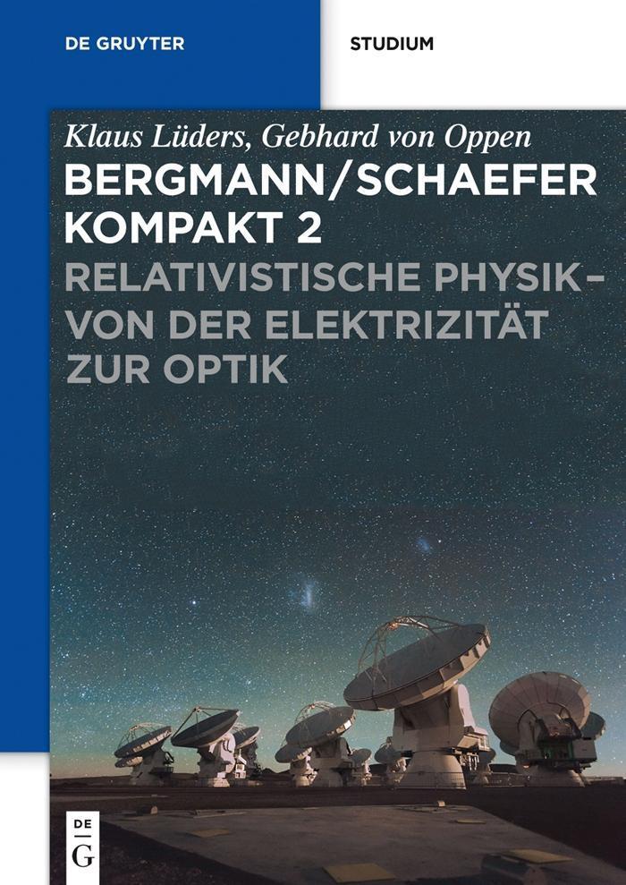 Bergmann/Schaefer kompakt - Lehrbuch der Experimentalphysik Band 2: Relativistische Physik - von der Elektrizität zur Optik als eBook
