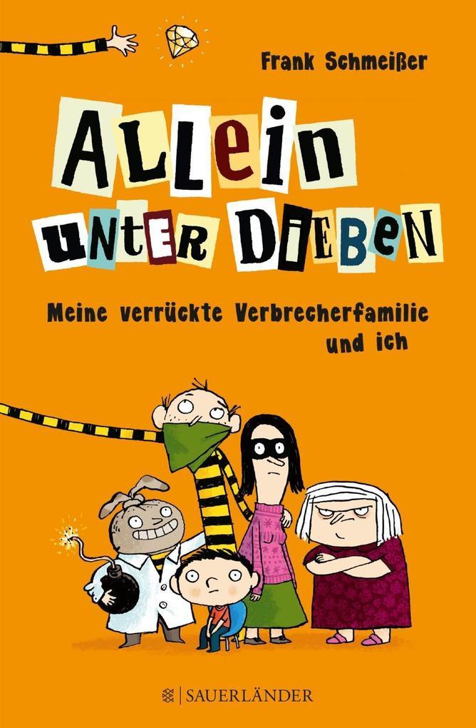 Allein unter Dieben - Meine verrückte Verbrecherfamilie und ich als Buch von Frank Schmeißer