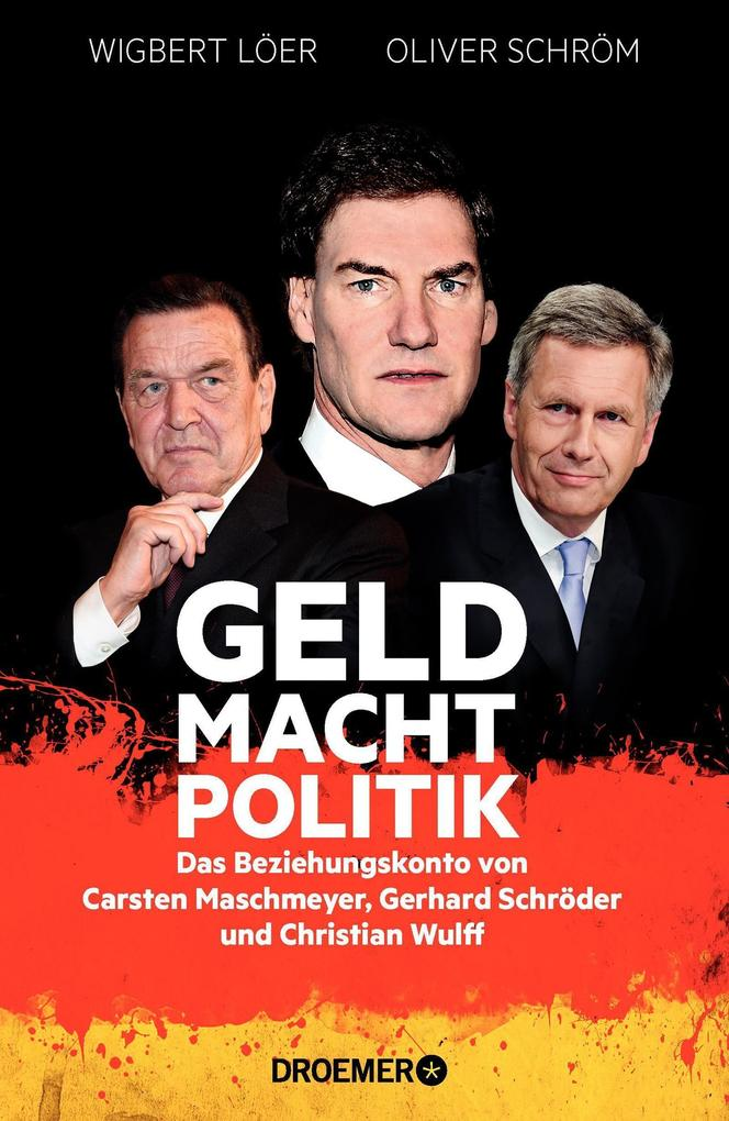 GELD MACHT POLITIK als Buch von Wigbert Löer, Oliver Schröm