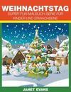 Weihnachtstag: Super-Fun-Malbuch-Serie Fur Kinder Und Erwachsene