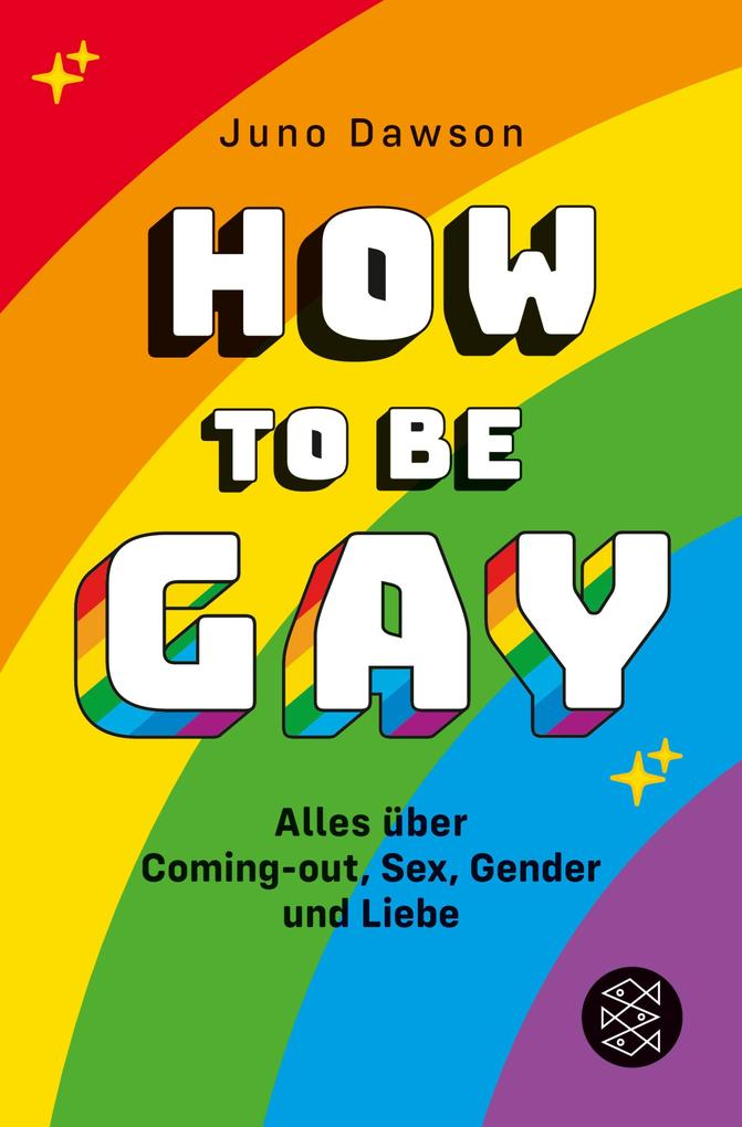 How to Be Gay. Alles über Coming-out, Sex, Gender und Liebe als eBook