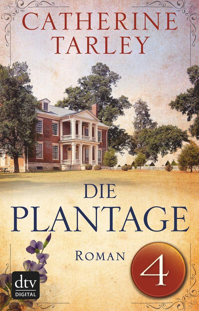 Die Plantage - Teil 4 als eBook von Catherine Tarley