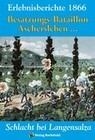 SCHLACHT BEI LANGENSALZA 1866. Besatzungs-Bataillons Aschersleben und andere Erinnerungsberichte