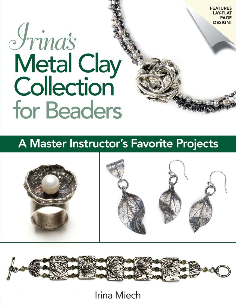 Irina´s Metal Clay Collection for Beaders als e...