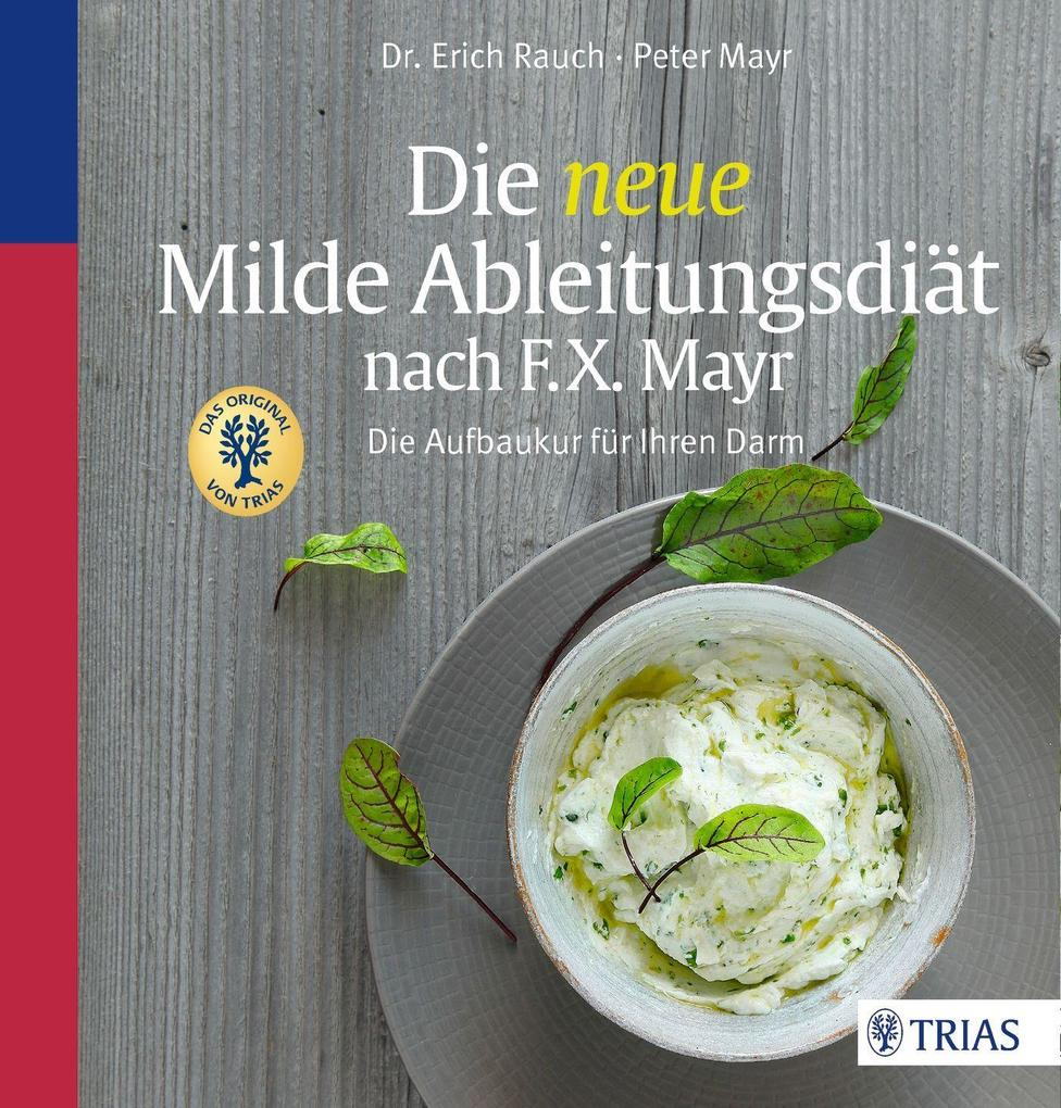 Die neue Milde Ableitungsdiät nach F.X. Mayr als Buch