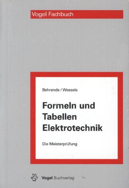 Formeln und Tabellen Elektrotechnik als Buch von Peter Behrends, Bernard Wessels