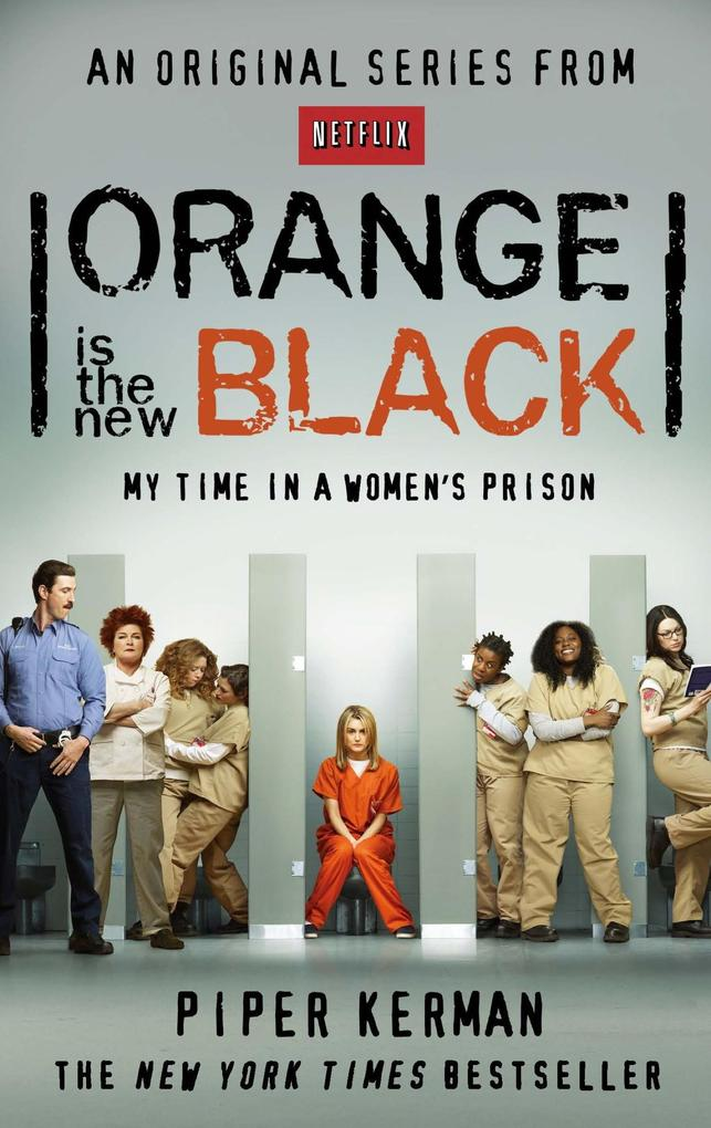 Orange Is the New Black als eBook von Piper Kerman