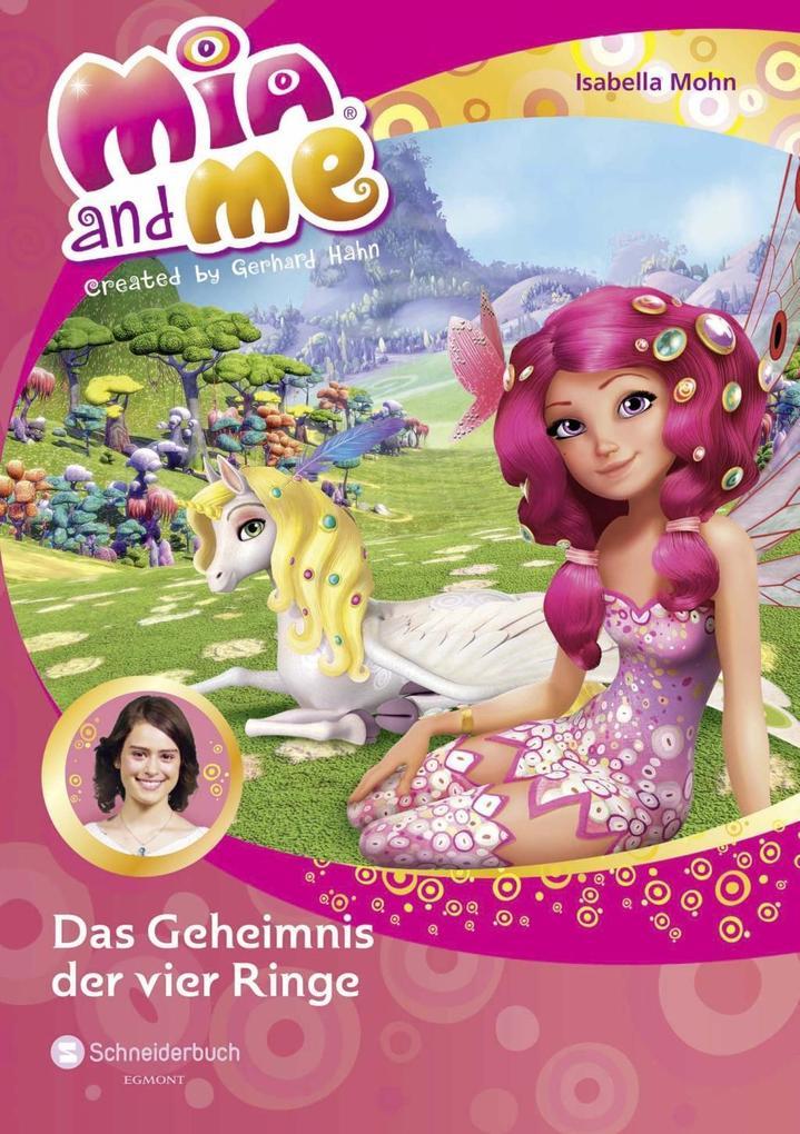 Mia and me 17: Das Geheimnis der vier Ringe als Buch von Isabella Mohn