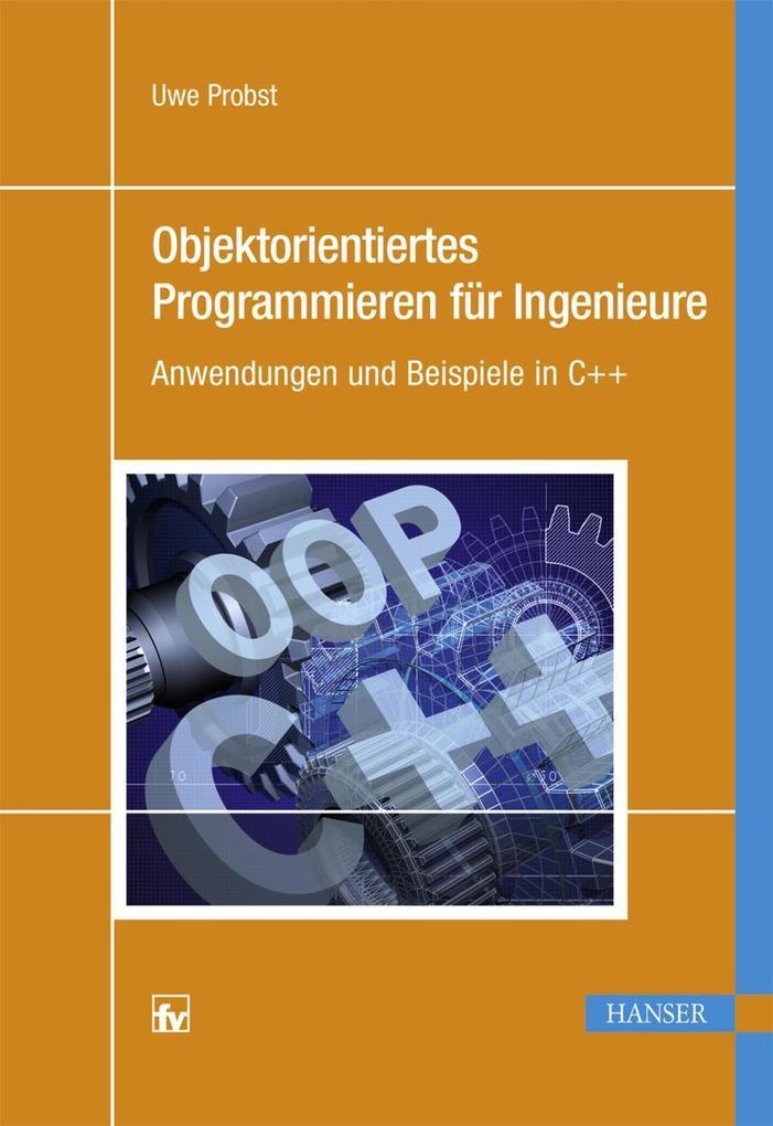 Objektorientiertes Programmieren für Ingenieure...