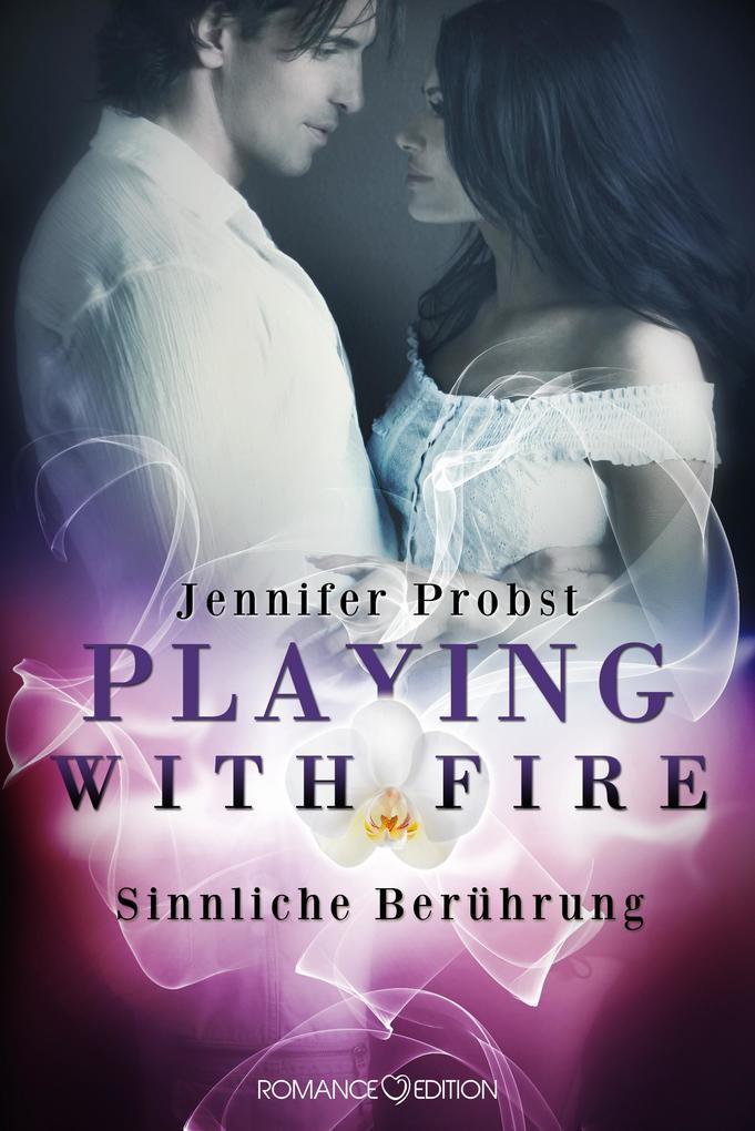 Playing with Fire - Sinnliche Berührung als eBook