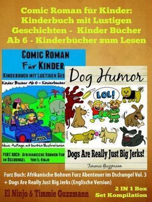 Comic Roman Für Kinder: Kinderbuch Mit Lustigen Geschichten (Kinder Bücher Ab 6 - Kinderbücher Zum Lesen) + Funny Dog Jokes For Kids: Furz Buch 2 In 1 Box Set als eBook