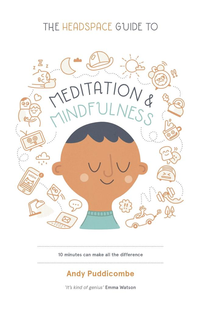 The Headspace Guide to... Mindfulness & Meditation als eBook von Andy Puddicombe
