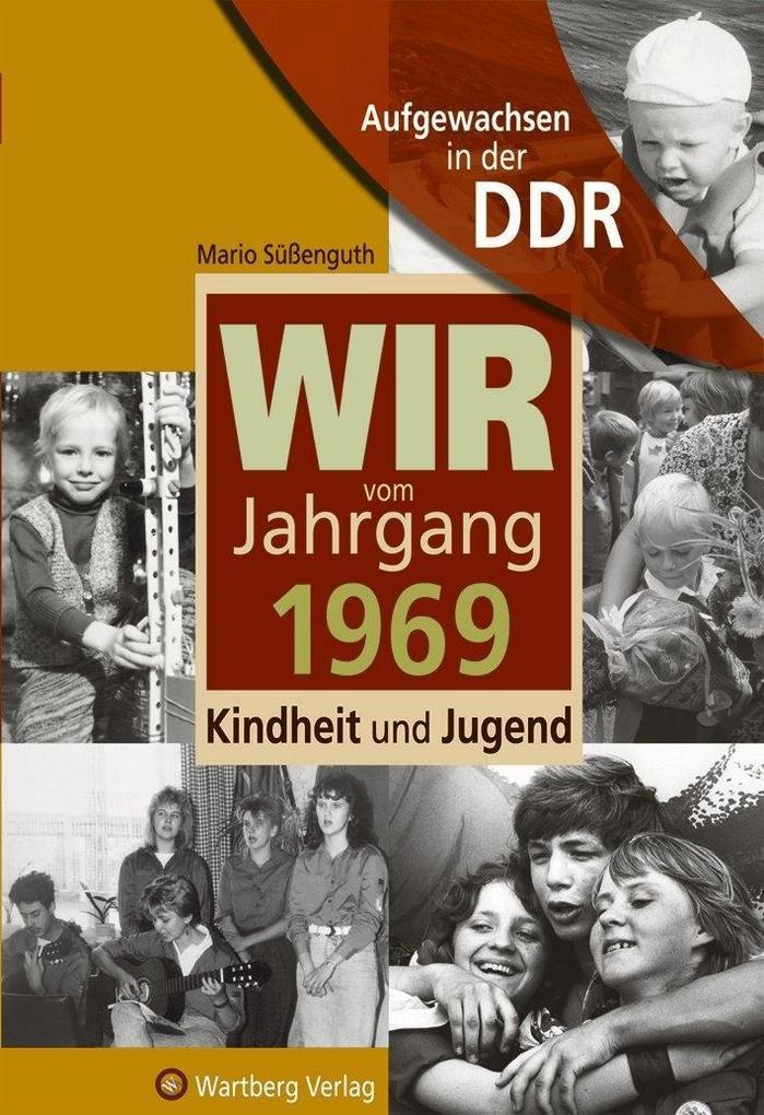 Aufgewachsen in der DDR - Wir vom Jahrgang 1969 - Kindheit und Jugend als Buch