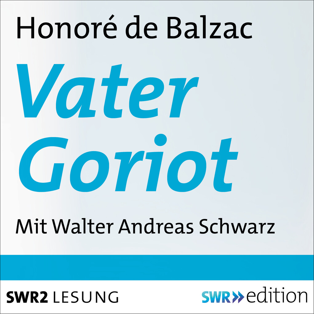 Vater Goriot als Hörbuch Download