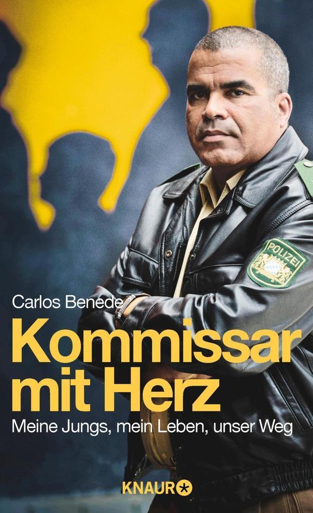 Kommissar mit Herz als Buch von Carlos Benede, Heike Gronemeier