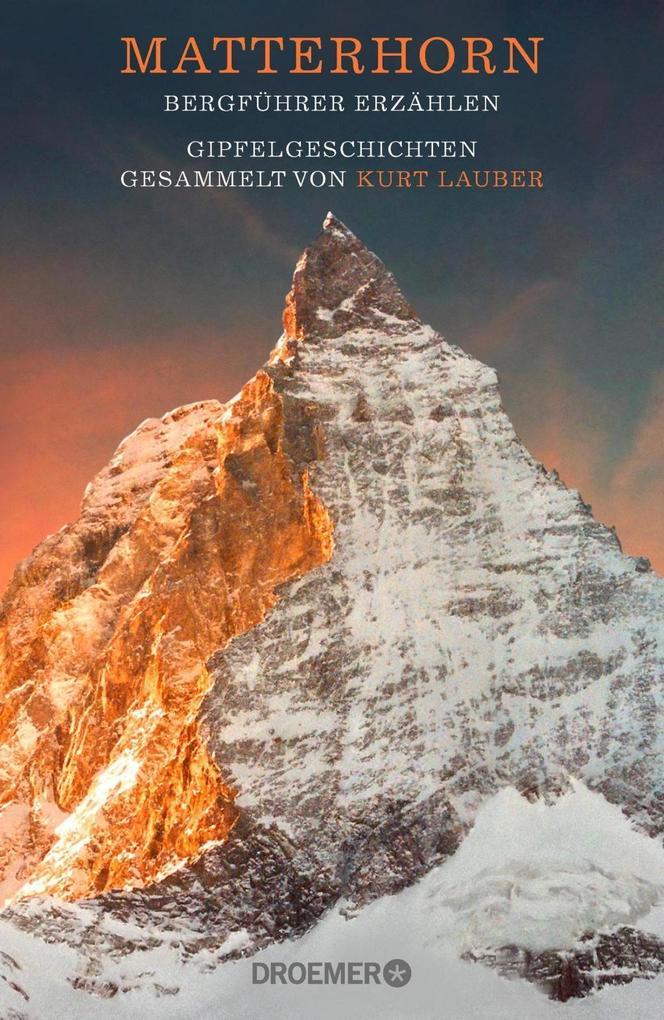 Matterhorn, Bergführer erzählen als Buch von Kurt Lauber