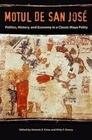 Motul de San Jose: Politics, History, and Economy in a Maya Polity