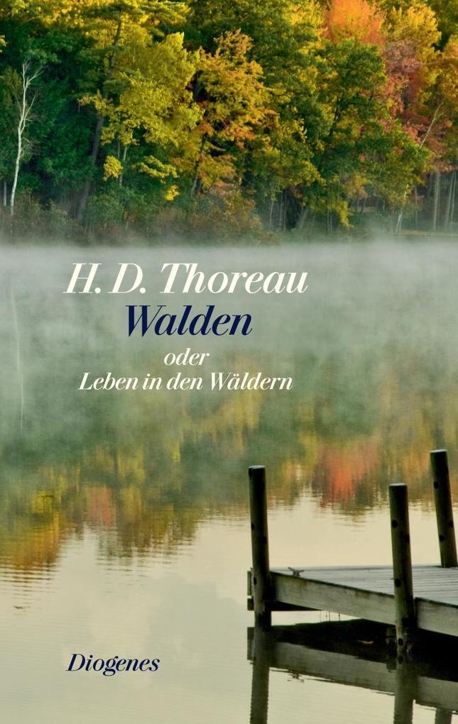 Walden oder Leben in den Wäldern als Buch von Henry David Thoreau