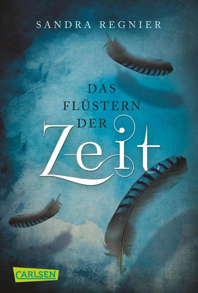 Die Zeitlos-Trilogie 1: Das Flüstern der Zeit als eBook von Sandra Regnier