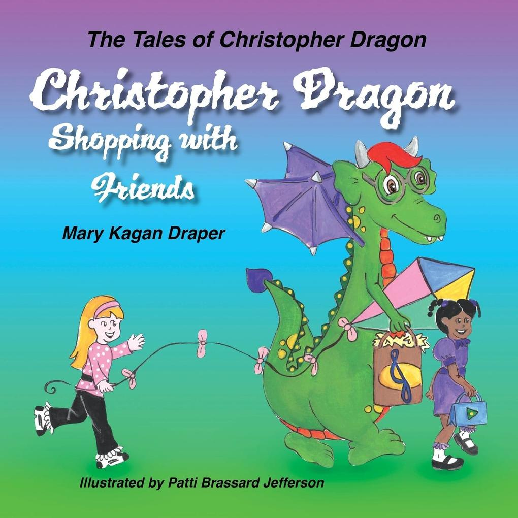 Christopher Dragon Shopping with Friends als Ta...