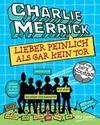 Charlie Merrick - Lieber peinlich als gar kein Tor