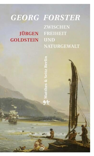 Georg Forster als Buch von Jürgen Goldstein