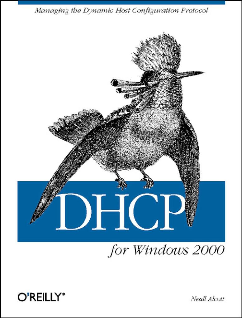 DHCP for Windows 2000: Managing the Dynamic Host Configuration Protocol als Buch