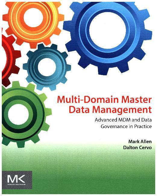 Multi-Domain Master Data Management als Buch von Mark Allen, Dalton Cervo