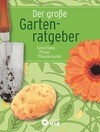 Der große Gartenratgeber - Gestaltung, Pflege, Pflanzenkunde