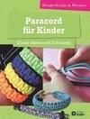 Paracord für Kinder - Coole Ideen mit Schnüren