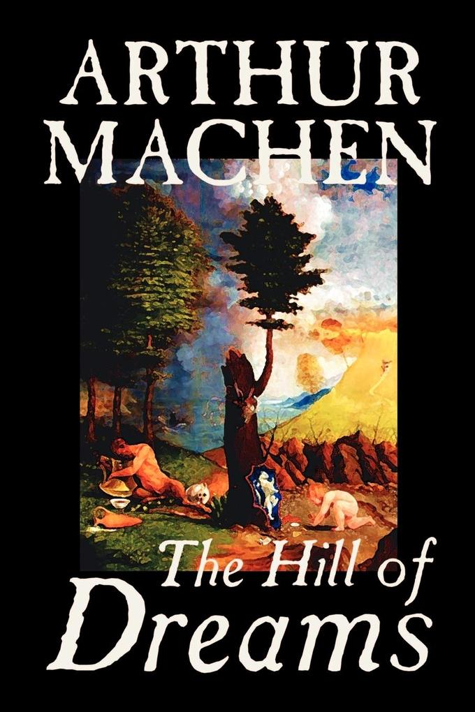 Hill of Dreams by Arthur Machen , Fiction, Fantasy als Taschenbuch