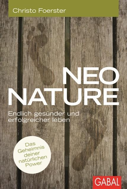 Neo Nature als Buch von Christo Foerster