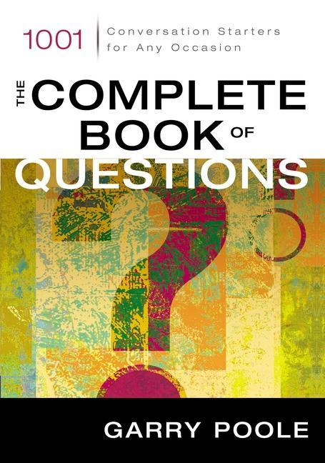 The Complete Book of Questions: 1001 Conversation Starters for Any Occasion als Taschenbuch